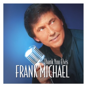 Thank You Elvis - Frank Michael