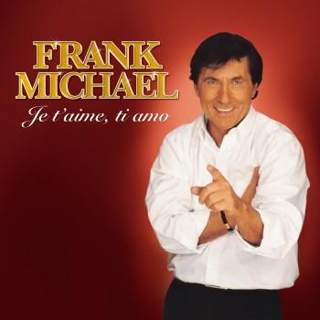 Frank Michael - Je t'aime, ti amo