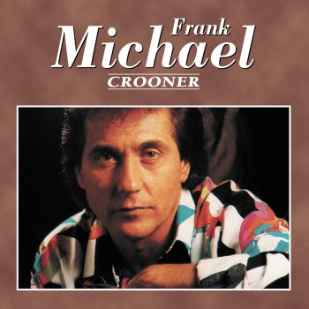 Frank Michael - Crooner