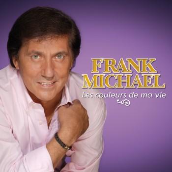 Frank Michael Les couleurs de ma vie