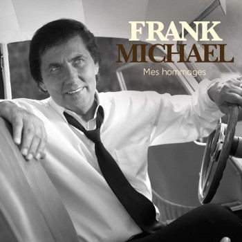 Mes hommages - Frank Michael