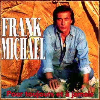 Frank Michael - Pour toujours et à jamais